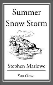 Summer Snow Storm