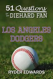 51 Questions for the Diehard Fan: Los Angeles Dodgers Baseball