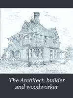 The Architect  Builder and Woodworker PDF