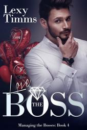 Love the Boss: Billionaire Romance