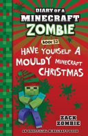 Diary of a Minecraft Zombie  32  Have Yourself a Mouldy Minecraft Christmas PDF