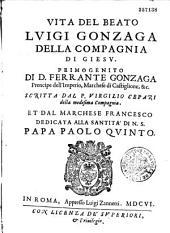 Vita del Beato Luigi Gonzaga della Compagnia di Giesu