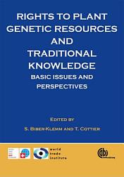 Rights To Plant Genetic Resources And Traditional Knowledge Book PDF