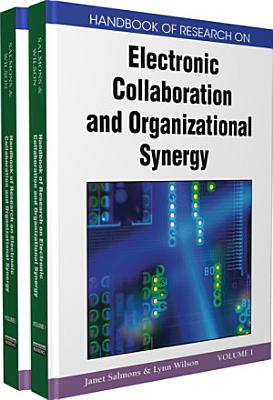 Handbook of Research on Electronic Collaboration and Organizational Synergy PDF