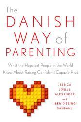 The Danish Way Of Parenting Book PDF