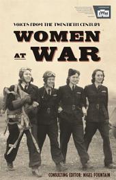 Women At War 1914-91: Voices of the Twentieth Century