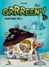 Grrreeny Tome 3: Habitons bio !