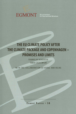 The EU climate policy after the climate package and Copenhagen promises and limits  Egmont Papers 38