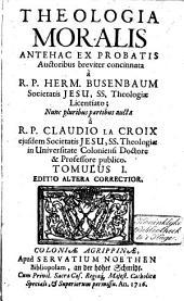 Theologia moralis: antehac ex probatis auctoribus breviter concinnata, Volume 1