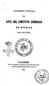 Collezione officiale degli atti del Comitato generale di Sicilia nell'anno 1848