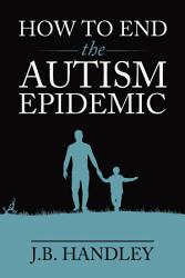How To End The Autism Epidemic Book PDF