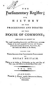 The Parliamentary Register: Or, History of the Proceedings and Debates of the House of Commons, Volume 17