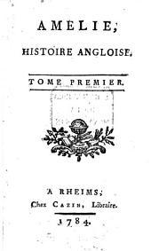 Amelie: Histoire Angloise, Volume1