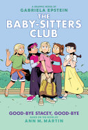 Download Good Bye Stacey  Good Bye  A Graphic Novel  Baby Sitters Club  11   Adapted Edition  Book