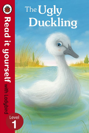 The Ugly Duckling - Read it yourself with Ladybird