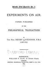 Experiments on Air: Papers Published in the Philosophical Transactions