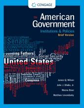 American Government: Institutions and Policies, Brief Version: Edition 13