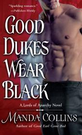 Good Dukes Wear Black: A Lords of Anarchy Novel