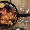 The New Cast Iron Skillet Cast Iron Griddle Cookbook Ed 2  Book PDF
