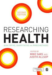 Researching Health: Qualitative, Quantitative and Mixed Methods, Edition 2