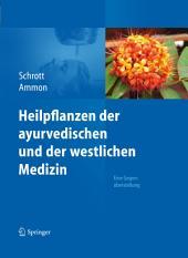 Heilpflanzen der ayurvedischen und der westlichen Medizin: Eine Gegenüberstellung