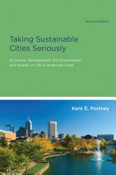 Taking Sustainable Cities Seriously: Economic Development, the Environment, and Quality of Life in American Cities, Edition 2