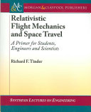 Relativistic Flight Mechanics and Space Travel
