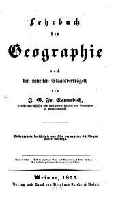 Lehrbuch der Geographie: Nach den neuesten Staatsverträgen