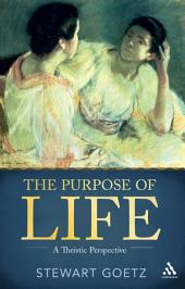 The Purpose of Life: A Theistic Perspective
