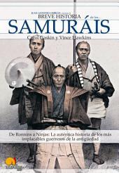 Breve historia de los samuráis: De Ronnins a Ninjas: La auténtica historia de los más implacables guerreros de la antigüedad.