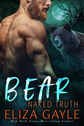 Bear Naked Truth: Bear Shifter Romance