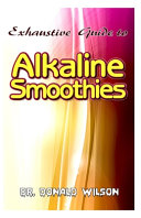 Exhaustive Guide To Alkaline Smoothies