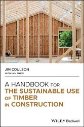 A Handbook for the Sustainable Use of Timber in Construction PDF