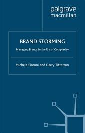 Brand Storming: Managing Brands in the Era of Complexity