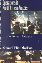 History of United States Naval Operations in World War II  Operations in North African Waters  October 1942 June 1943 PDF