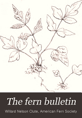 The Fern Bulletin: A Quarterly Devoted to Ferns, Volumes 17-20