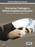 Overcoming Challenges in Software Engineering Education  Delivering Non Technical Knowledge and Skills PDF