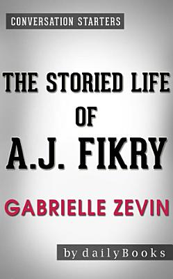 The Storied Life of A  J  Fikry  A Novel by Gabrielle Zevin   Conversation Starters