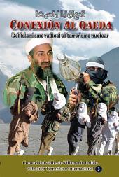 Conexión Al Qaeda: Del islamismo radical al terrorismo nuclear