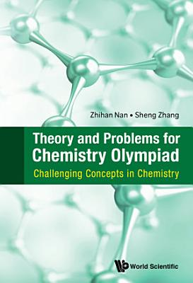 Theory And Problems For Chemistry Olympiad  Challenging Concepts In Chemistry