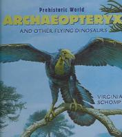 Archaeopteryx and Other Flying Dinosaurs PDF
