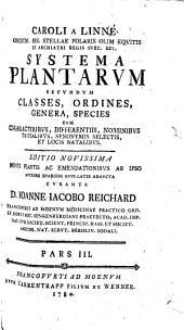 Caroli a Linné . . . Systema plantarum secundum classes, ordines, genera, species cum characteribus, differentiis, nominibus trivialibus, synonymis selectis, et locis natalibus: Volume 3