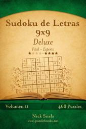 Sudoku de Letras 9x9 Deluxe - De Fácil a Experto - Volumen 11 - 468 Puzzles