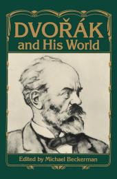 Dvorák and His World