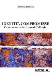 Identità compromesse. Cultura e malattia: il caso dell'allergia