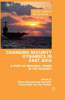 Changing Security Dynamics in East Asia PDF