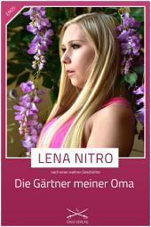 Die Gärtner meiner Oma: Eine Story von Lena Nitro