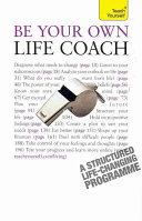 Be Your Own Life Coach: A Teach Yourself Guide