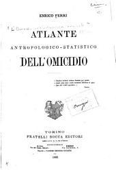 L'omicidio nell'antropologia criminale: (Omicida nato e omicida pazzo.)