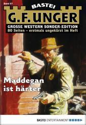 G. F. Unger Sonder-Edition - Folge 087: Maddegan ist härter